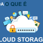 Cloud storage: Entenda o que é